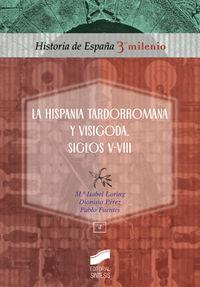 La hispania tardorromana y visigoda