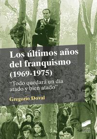 Ultimos años del franquismo (1969-1975), los