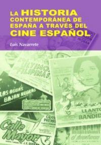 Historia contemporanea de españa a traves del cine español,