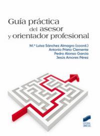 Guia practica del asesor y orientador profesional