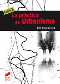Practica del urbanismo, la