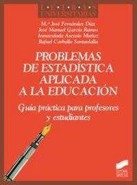 Problemas de estadistica aplicada a la educacion o.varias