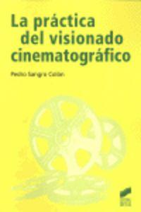 La practica del visionado cinematrografico  comunicacion aud