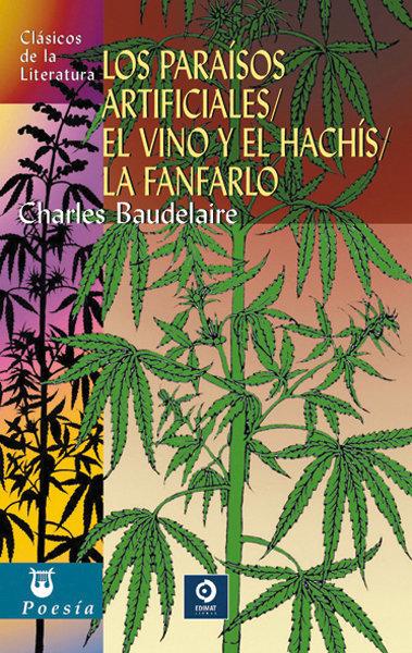 Paraisos artificiales/ el vino y el hachis/ la fanfarlo,los