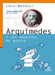 Arquimedes y sus maquinas de guerrra