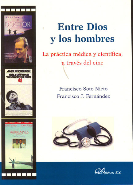 Entre dios y los hombres. la practica medica y cientifica, a