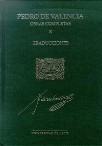 Pedro de valencia. obras completas x. traducciones.