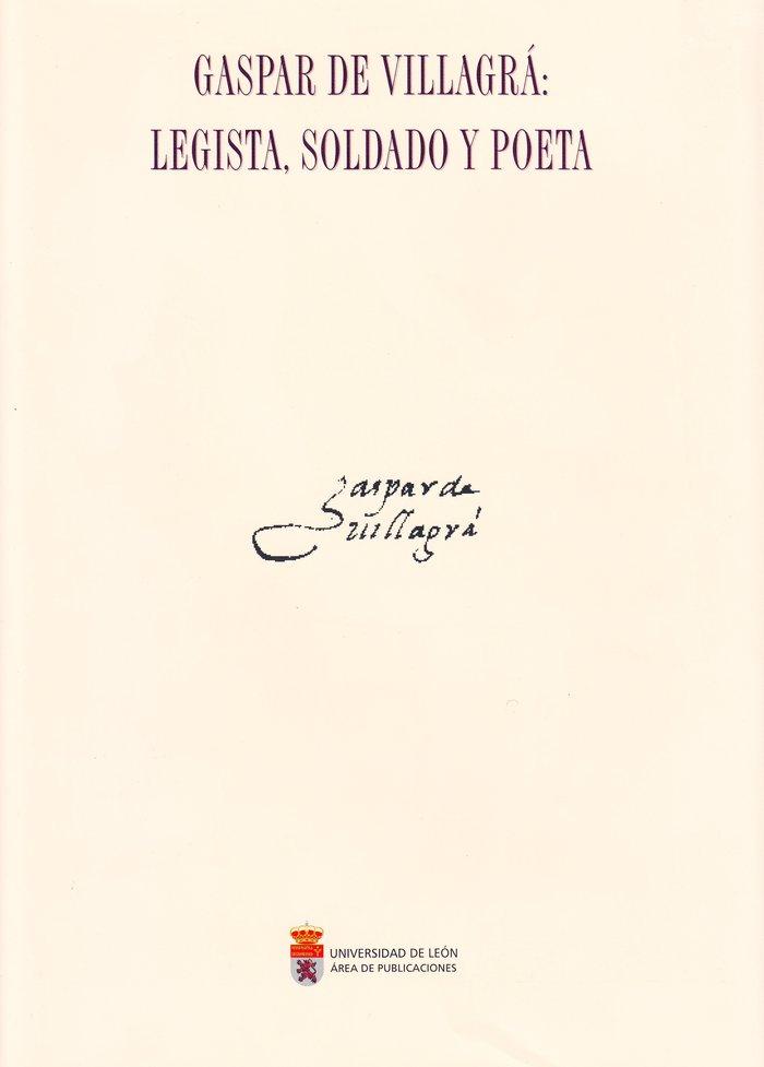 Gaspar de villagra: legista, soldado y poeta