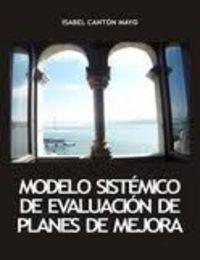 Modelo sistemico de evaluacion de planes de mejora