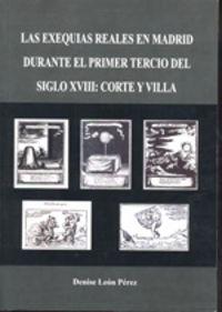 Exequias reales en madrid durante el primer tercio del siglo