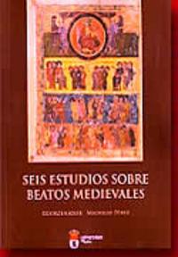 Seis estudios sobre beatos medievales