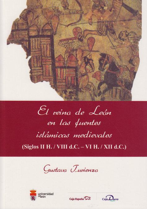 El reino de leon en las fuentes islamicas medievales s.ii h/