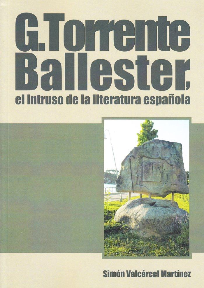 Torrente ballester el intruso de la literatura espaÑola