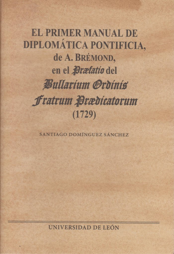El primer manual de diplomatica ponticicia de a bremond