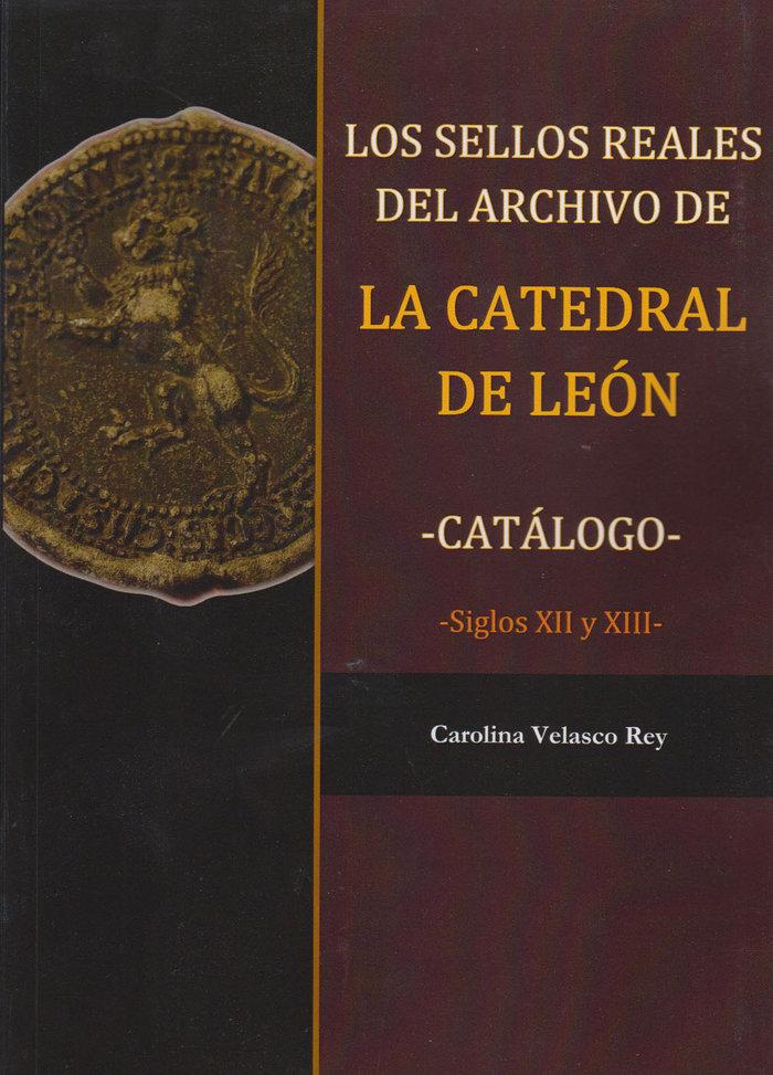 Los sellos reales del archivo de la catedral de leon