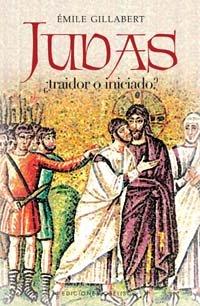 Judas traidor o iniciado