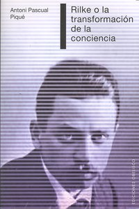 Rilke o la transformacion de la conciencia