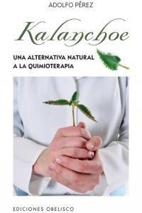 Kalanchoe una alternativa natural a la quimioterapia