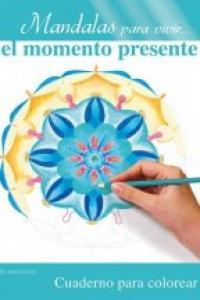 Mandalas para vivir el momento presente