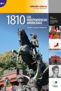 1810 las independencias americanas nivel b1+