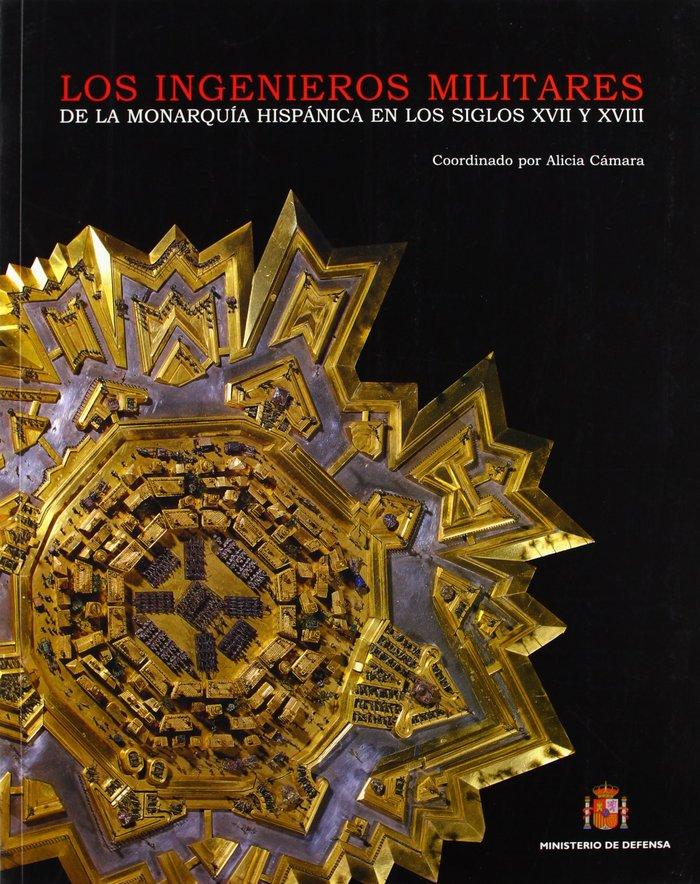 Ingenieros militares de la monarquia española en los siglos