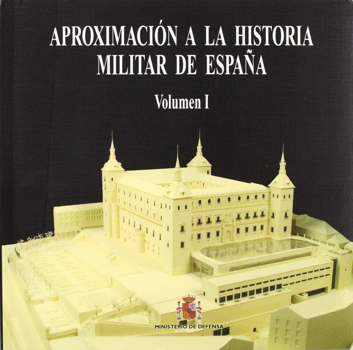Aproximacion a la historia militar de españa