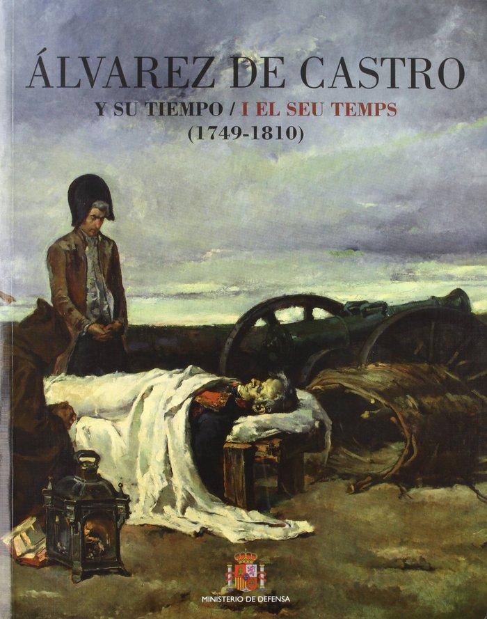 Alvarez de castro (1749-1810) y su tiempo = alvarez de castr