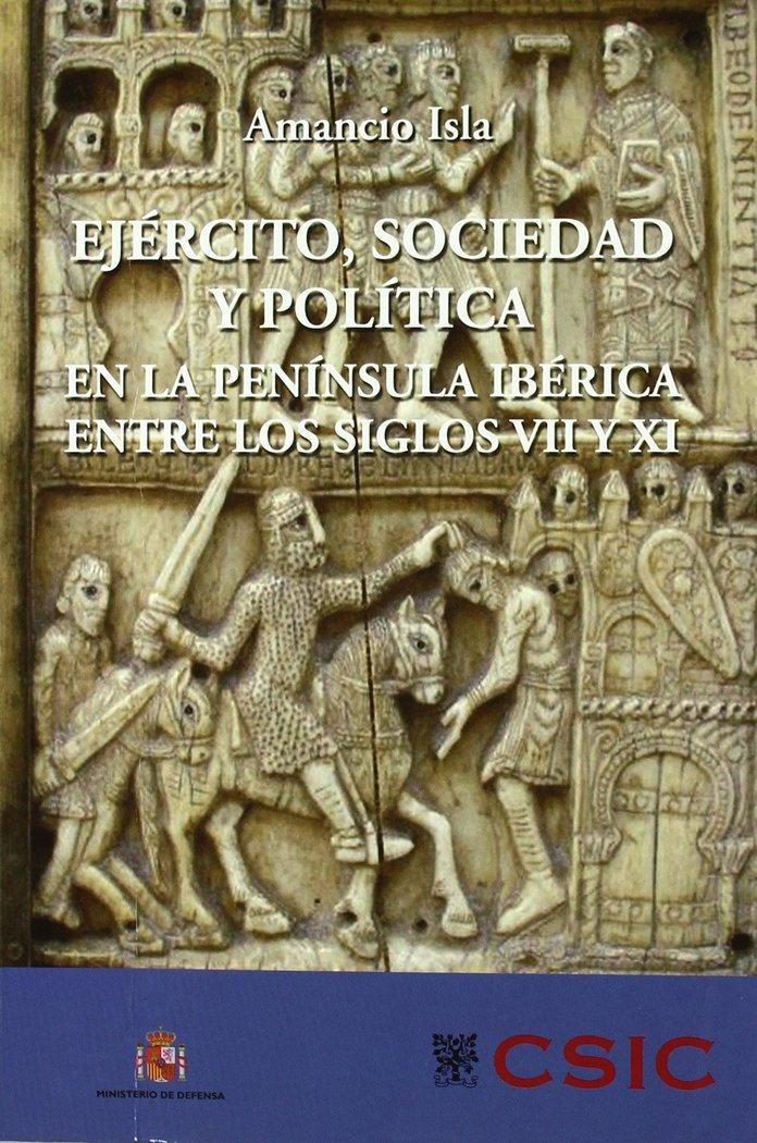 Ejercito, sociedad y politica en la peninsula iberica entre