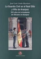 Guardia civil en el real sitio y villa de aranjuez,la