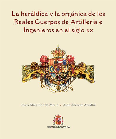 Heraldica y la organica de los reales cuerpos de artilleria