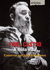 Fidel castro. a miña vida.