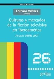 Culturas y mercados ficcion televisiva en iberoamerica