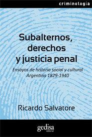 Subalternos derechos y justicia penal ensayos historia soci