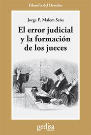 Error judicial y formacion de los jueces, el