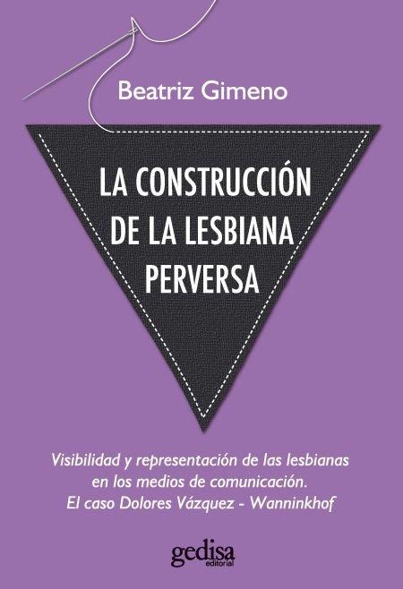 Construccion de la lesbiana perversa, la