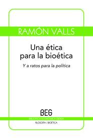Una etica para la bioetica y a ratos para la politica