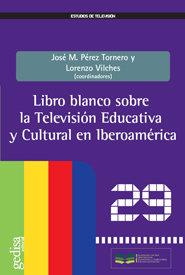 Libro blanco sobre television educativa cultural en iberoame