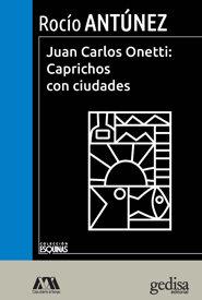 Juan carlos onetti caprichos con ciudades