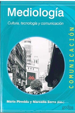 Mediologia cultura tecnologia y comunicacion