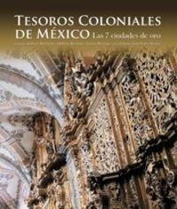 Tesoros coloniales de mexico