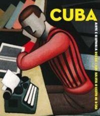 Cuba arte e historia de 1868 hasta nuestros dias