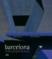 Arquitectura en barcelona futurarquitectura