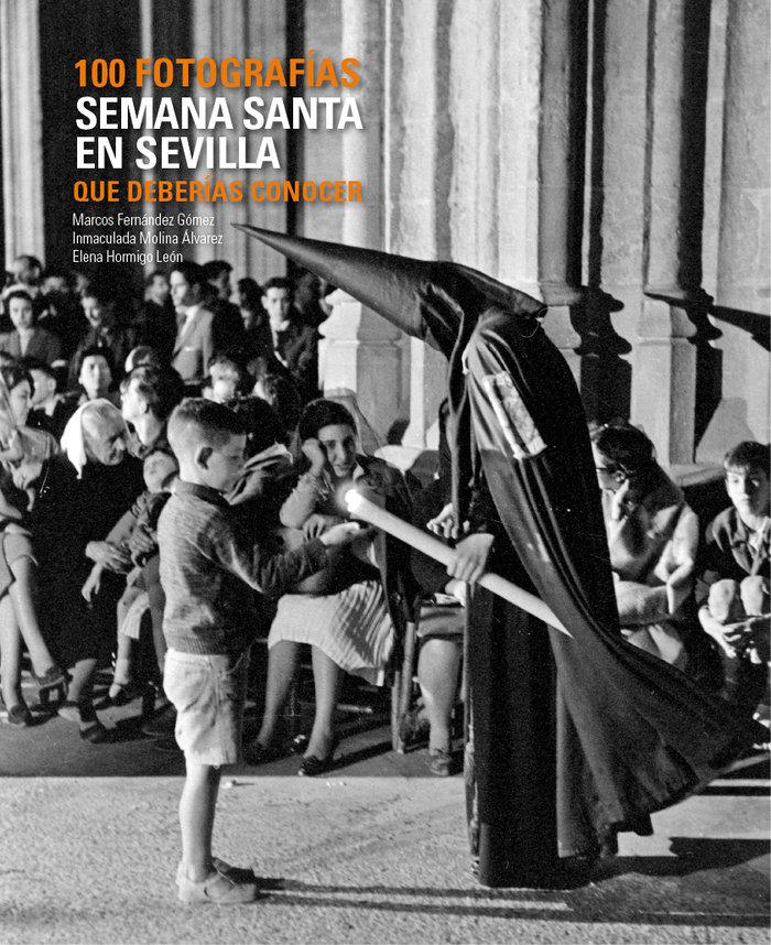 Semana santa en sevilla 100 fotografias que deberias conocer