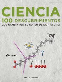 Ciencia 100 descubrimientos marcaron el curso de la histori