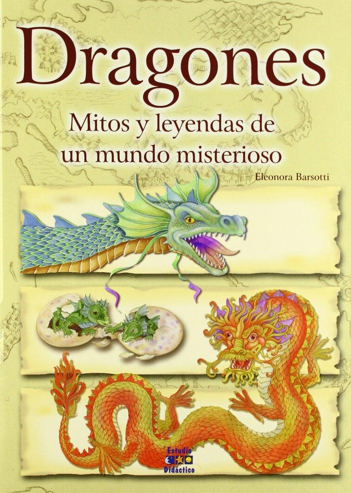 Dragones mitos y leendas de un mundo misterioso