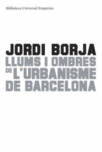 Llums i ombres de l'urbanisme de barcelona