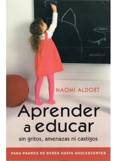 Aprender a educar sin gritos amenazas ni castigos