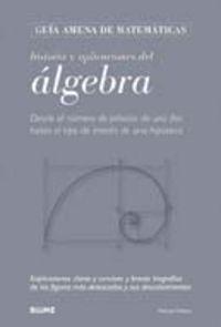 Historia y aplicaciones del algebra   guia amena de matemati