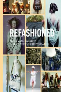 Refashioned moda vanguardista con materiales reutilizados