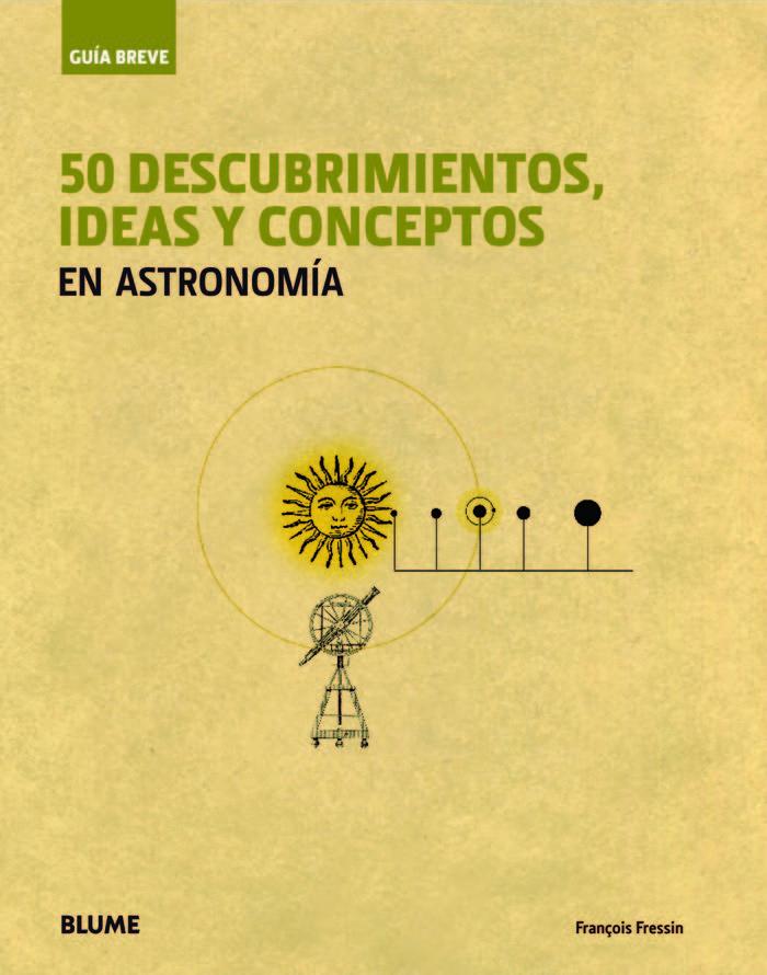 Gu¡a breve. 50 descubrimientos, ideas y conceptos en astrono